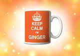 Keep Calm I'm Ginger mug