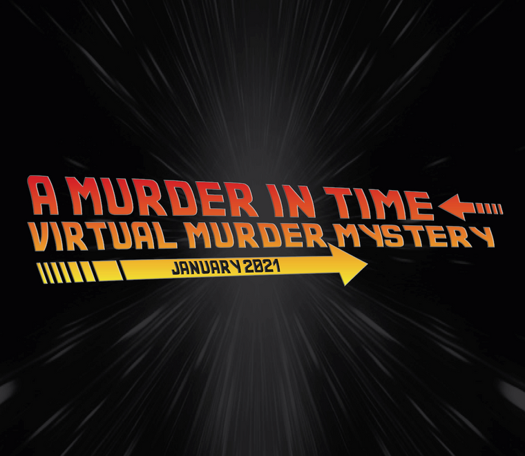 Virtual Murder Mystery - Saturday, Jan. 23, 2021 at 7 PM