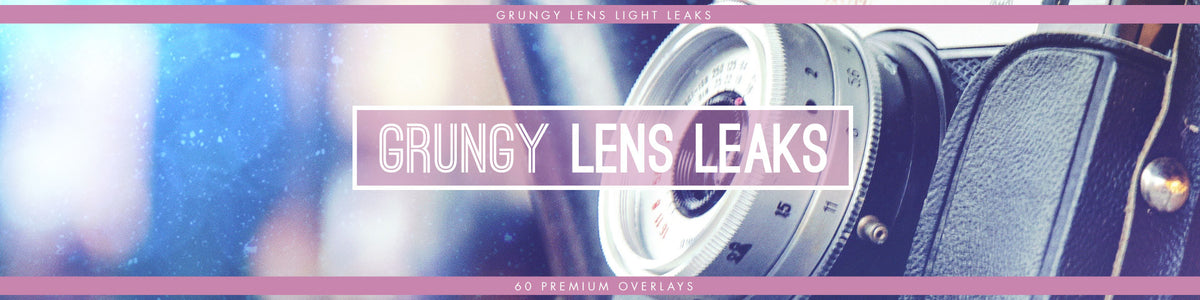 Grungy Lens Light Leak Overlays