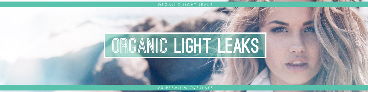 Organic Light Leak Overlays