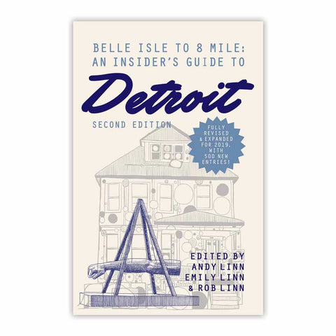 Belle Isle to 8 Mile: An Insider's Guide to Detroit - Second Edition - City Bird