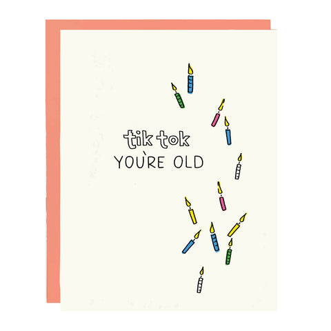 "TikTok Birthday Card - ""TikTok You're Old"""