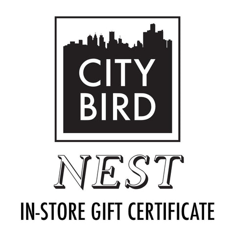 City Bird and Nest In-Store Gift Certificate - City Bird