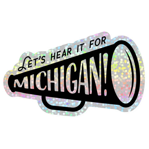 Let's Hear It For Michigan Hologram Vinyl Sticker