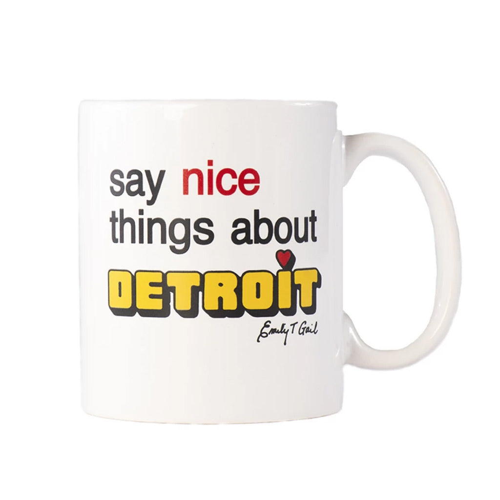 Say Nice Things About Detroit Mug - Emily Gail - City Bird