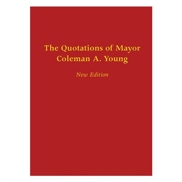 The Quotations of Mayor Coleman A. Young - City Bird