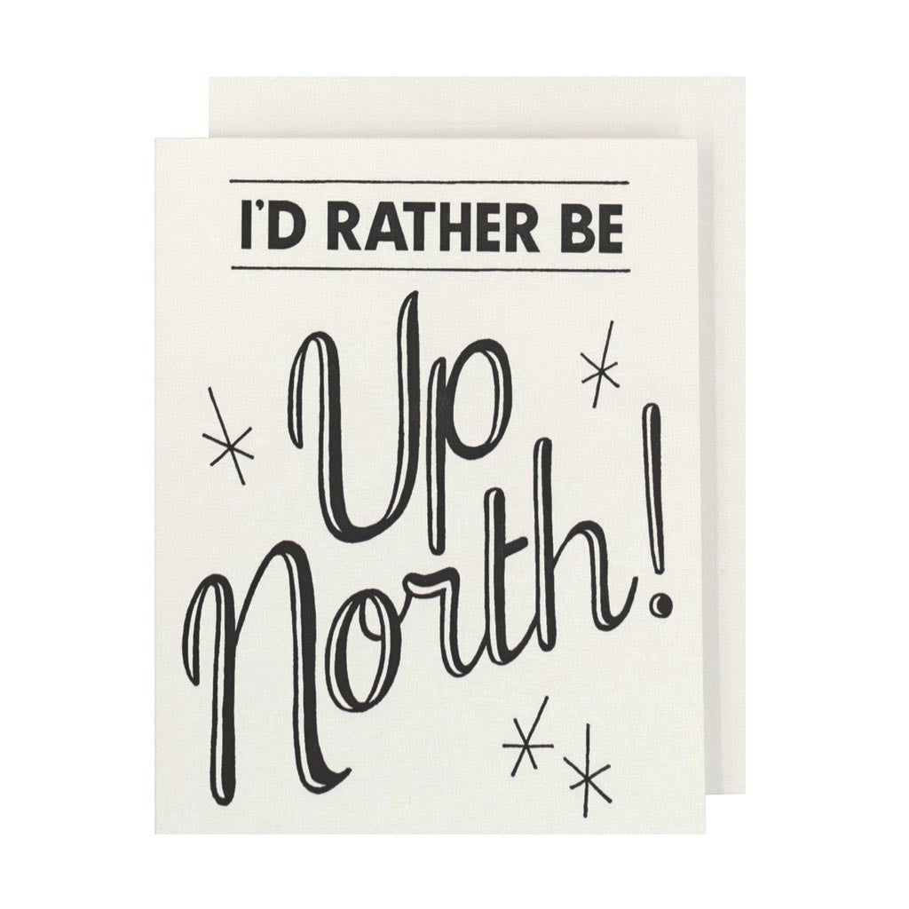 Id Rather Be Up North Letterpress Card - City Bird