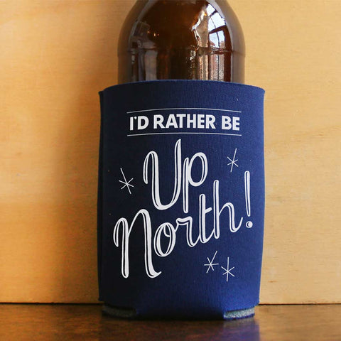 I'd Rather Be Up North Drink Koozie - City Bird