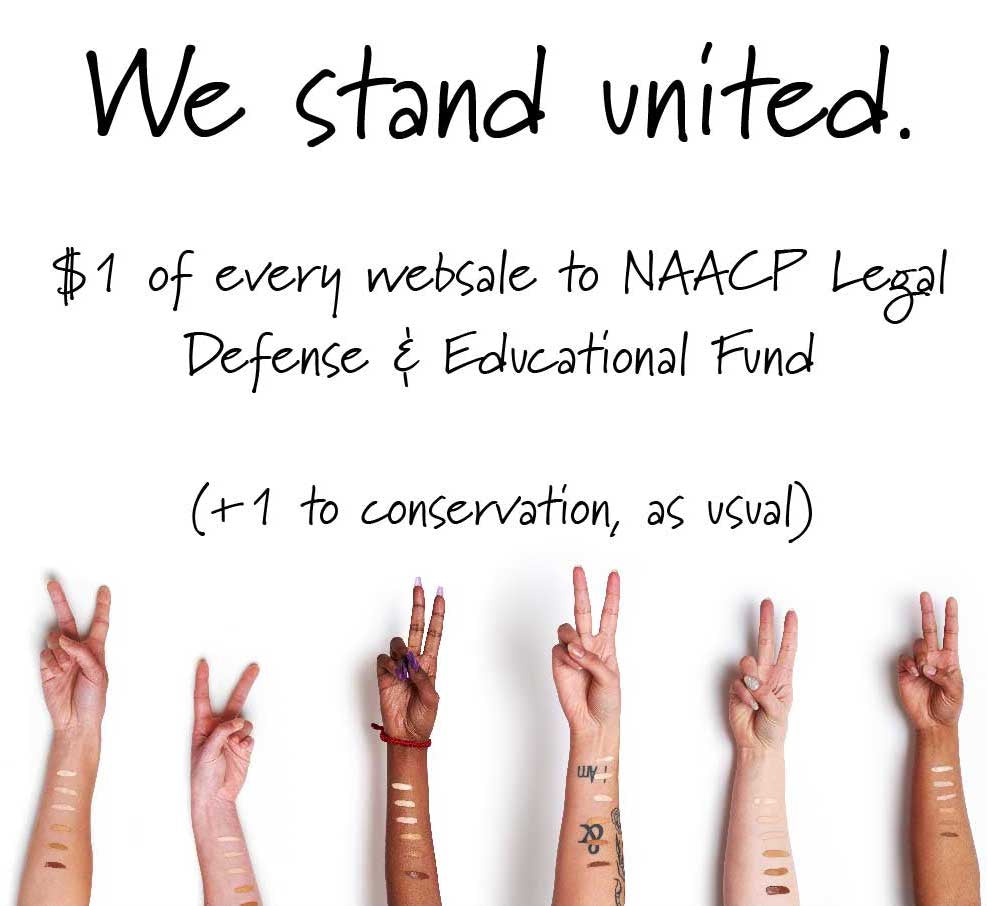 we stand united.  $1 of every web sale dedicated to NAACP Legal Defense and Education Fund