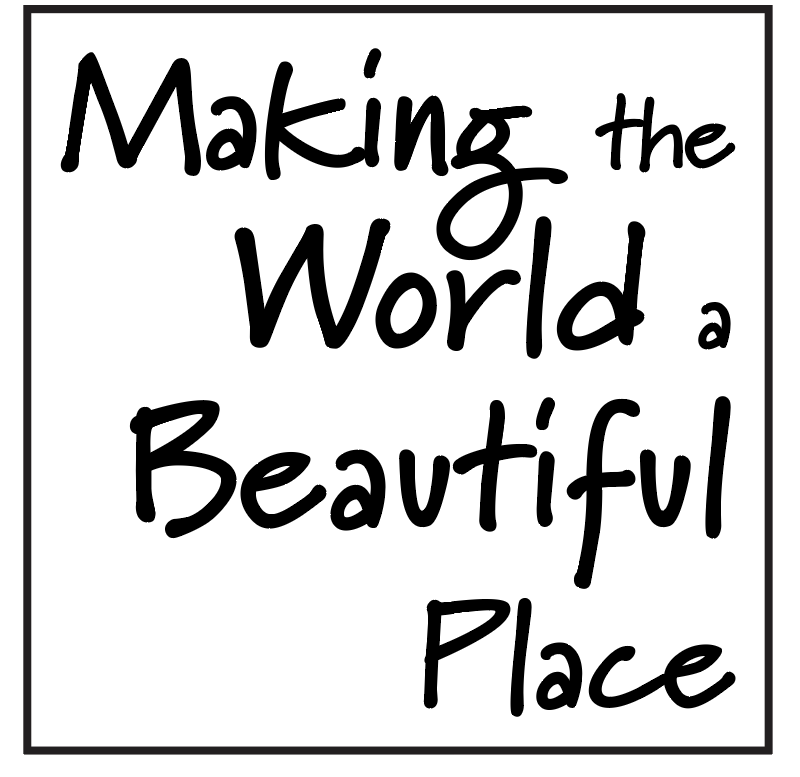 Making the world a beautiful place
