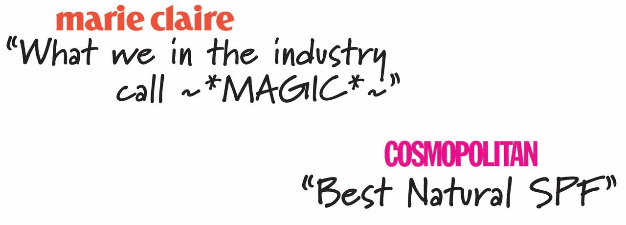 """What we in the industry call magic"" - Marie Claire   ""Best Natural SPF"" - Cosmopolitan"