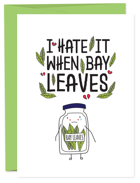 I Hate it When Bay Leaves