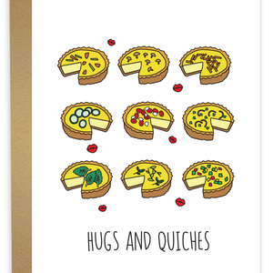 Hugs and Quiches
