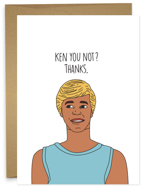 Ken You Not? Thanks.