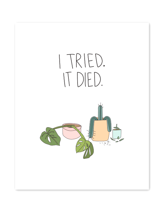 I Tried. It Died. Mini Print