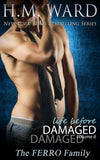 *Signed* LIFE BEFORE DAMAGED 6 by H.M. Ward