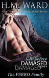 *Signed* LIFE BEFORE DAMAGED 4 by H.M. Ward