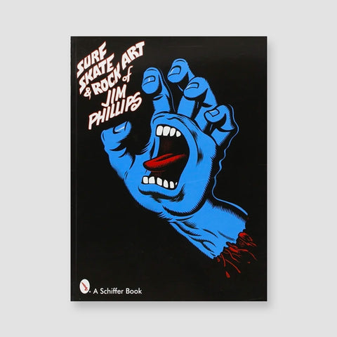 Surf Skate And Rock Art Of Jim Phillips Book