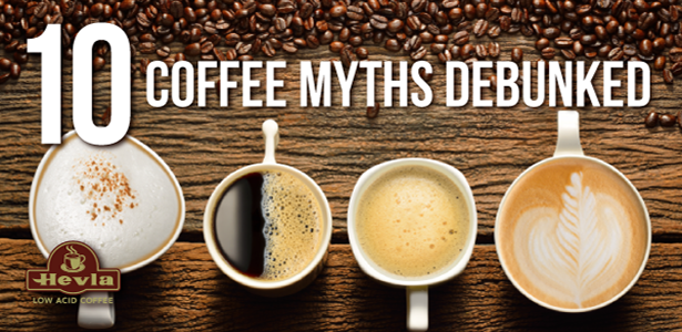 Ten Coffee Myths Debunked