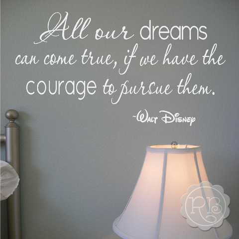 ALL OUR DREAMS CAN COME TRUE Disney Wall Quote
