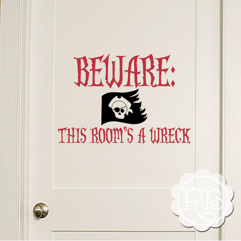 BEWARE THIS ROOM'S A WRECK Pirate Wall Decal
