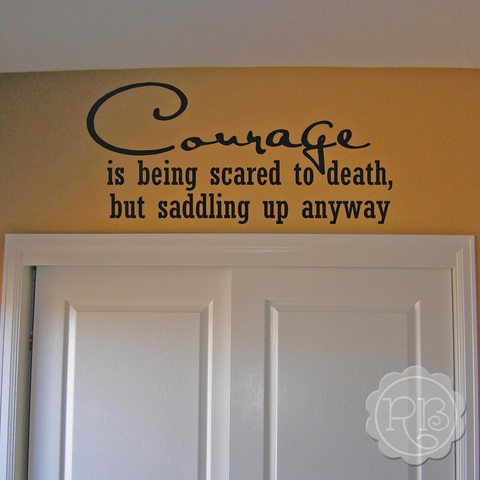 Courage is Being Scared Wall Decal
