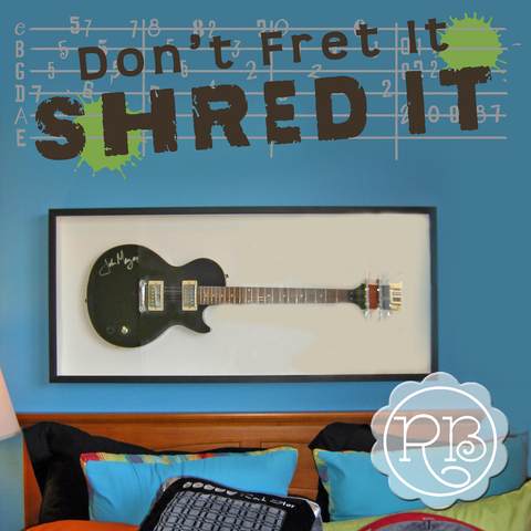 Don't Fret It Shred It Teen Music Wall Decal