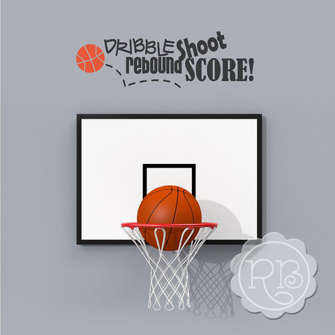 DRIBBLE SHOOT REBOUND SCORE Basketball Decal