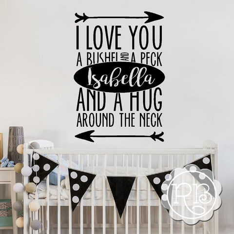 I LOVE YOU A BUSHEL AND A PECK Personalized Decal