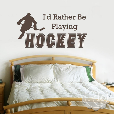 I'D RATHER BE PLAYING HOCKEY Sports Wall Decal