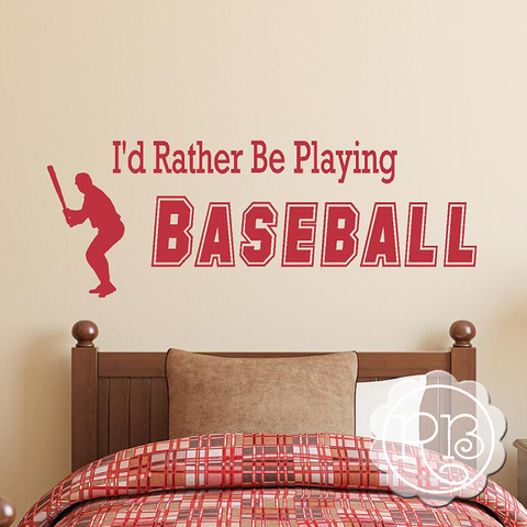 I'D RATHER BE PLAYING BASEBALL Sports Wall Decal