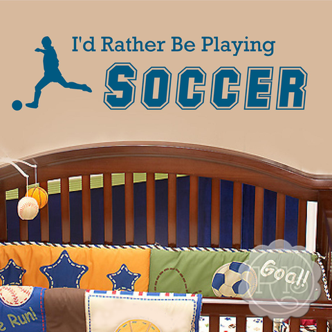 I'D RATHER BE PLAYING SOCCER Sports Wall Decal