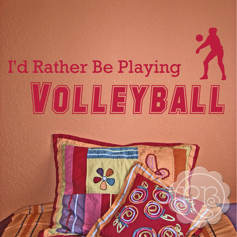 I'D RATHER BE PLAYING VOLLEYBALL Sports Wall Decal