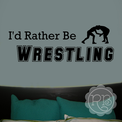 I'D RATHER BE WRESTLING Sports Wall Decal