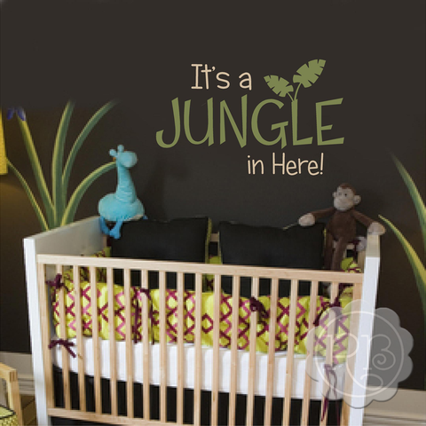 IT'S A JUNGLE IN HERE Nursery Wall Decal
