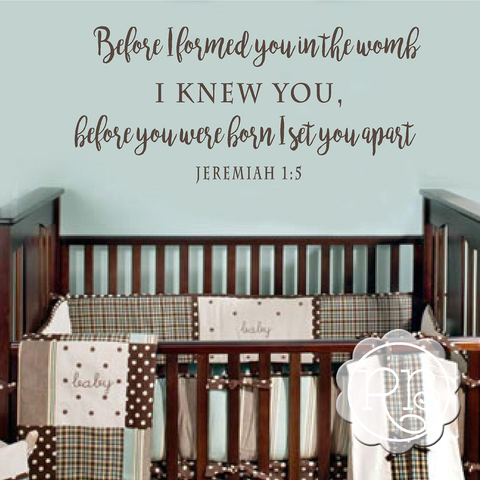 JEREMIAH 1:5 BEFORE I FORMED YOU Nursery Wall Decal