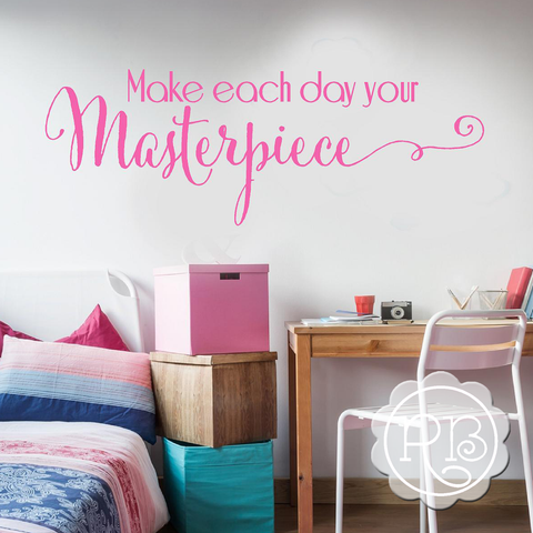 MAKE EACH DAY YOUR MASTERPIECE Inspirational Wall Decal