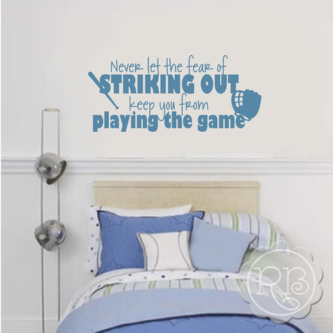 NEVER LET THE FEAR OF STRIKING OUT Sports Wall Decal