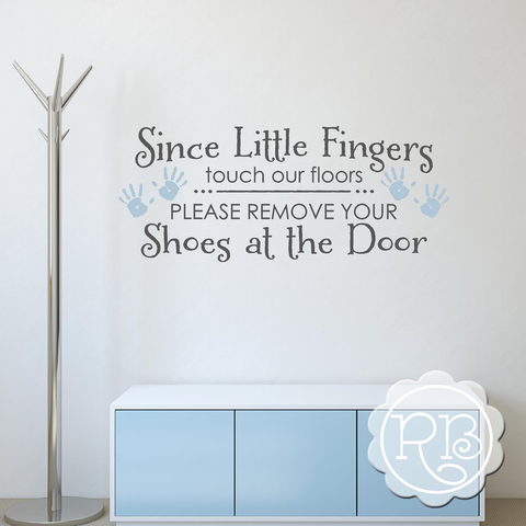 SINCE LITTLE FINGERS TOUCH OUR FLOORS Wall Decal