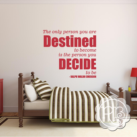 THE ONLY PERSON YOU ARE DESTINED TO BECOME Inspirational Wall Decal