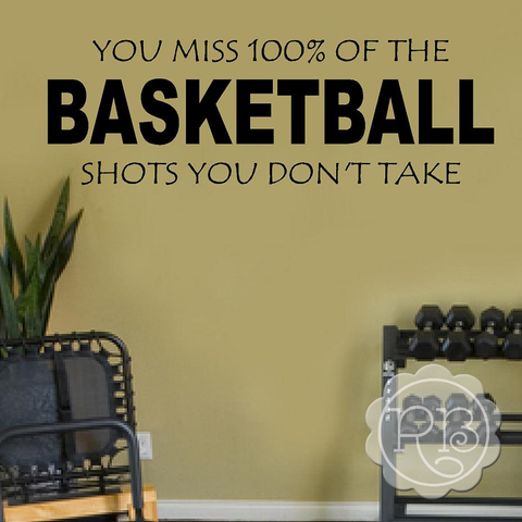 YOU MISS 100% OF THE BASKETBALL SHOTS Decal