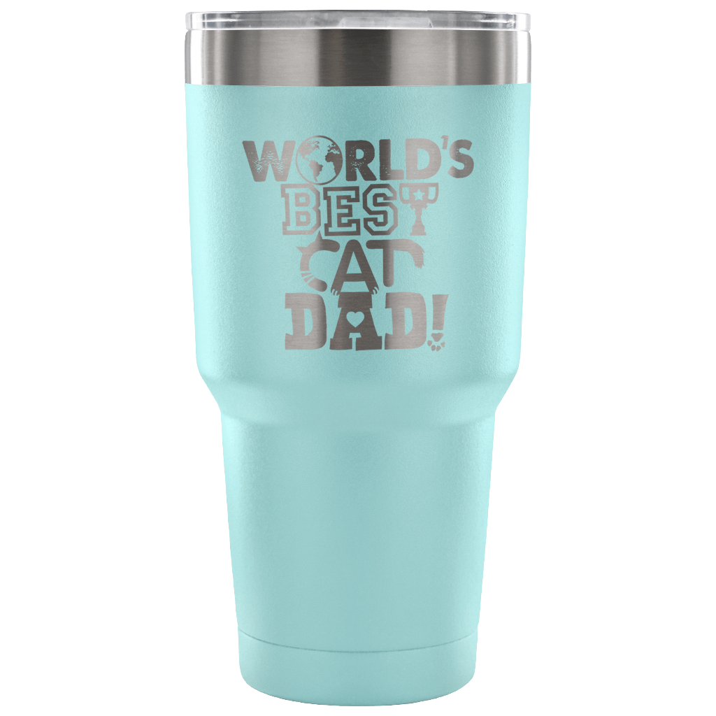 World's Best Cat Dad! 30 oz Tumbler