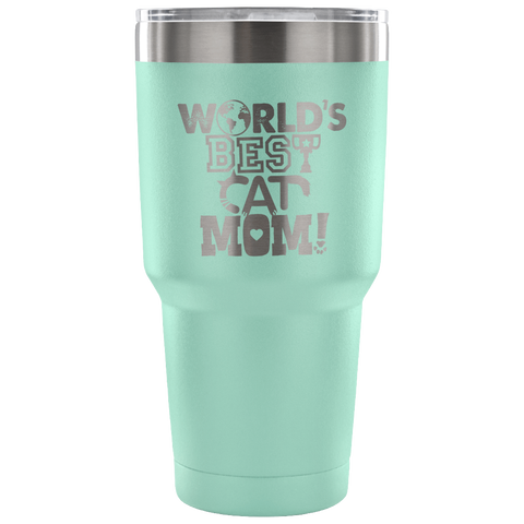 World's Best Cat Mom! 30 Oz Tumbler