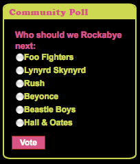 Rockabye Baby! Who Should We Rockabye Next Poll