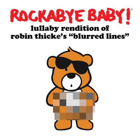 rockabye baby lullaby rendition robin thick blurred lines