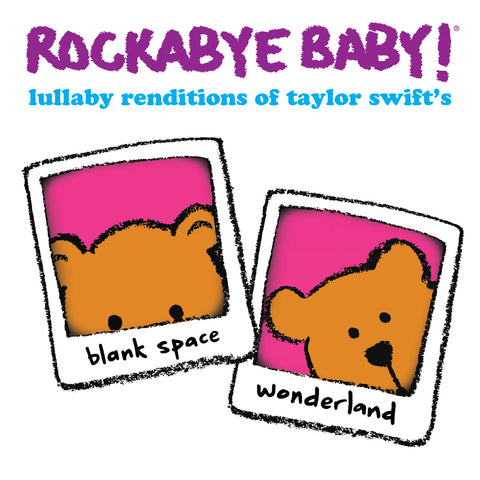 rockabye baby lullaby renditions taylor swift blank space wonderland