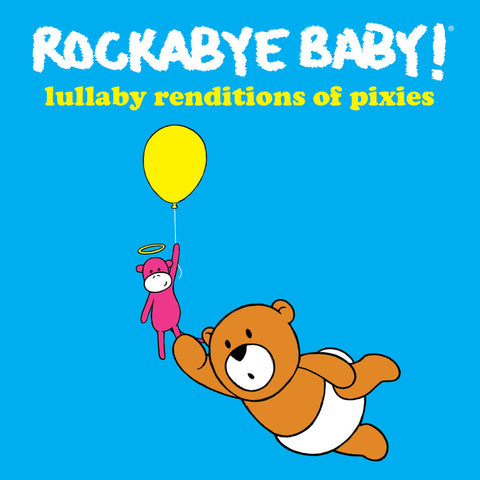 rockabye baby lullaby renditions pixies