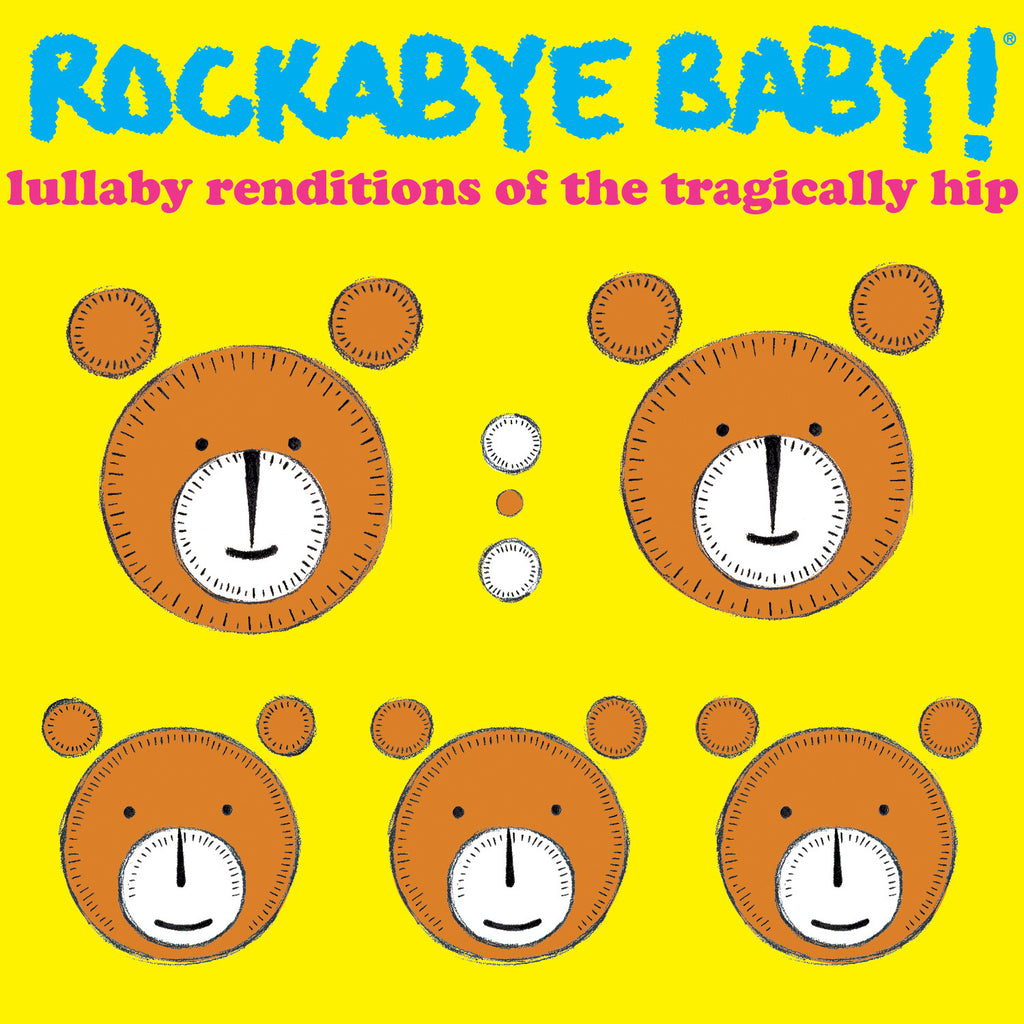 20867a4cf Lullaby Renditions of The Tragically Hip – Rockabye Baby!