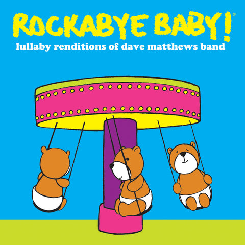 rockabye baby lullaby renditions dave matthews band
