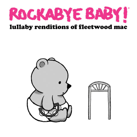 rockabye baby lullaby renditions fleetwood mac